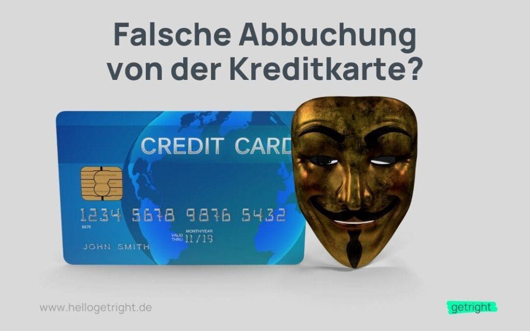 So holst Du falsche Geld-Abbuchungen von Deiner Kreditkarte zurück